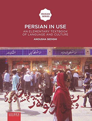 Persian in Use: An Elementary Textbook of Language and Culture (Iranian Studies Series) by Anousha Sedighi