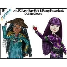 Review: Monster High, DC Super Hero Girls & Disney Descendants Doll Reviews