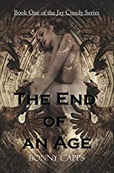 The End of an Age (Jay Creedy Series Book 1)