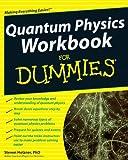 Quantum Physics Workbook for Dummies, Steven Holzner, 0470525894