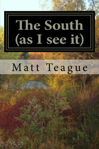 The South (as I see it): A Collection of Poems and Short Stories