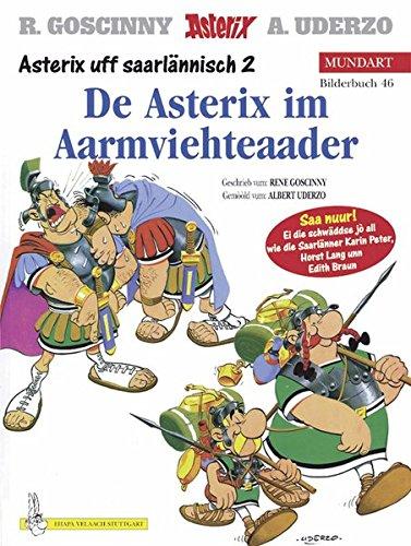 Asterix Mundart Saarländisch II: Asterix im Armviehteaader
