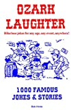 Ozark Laughter: 1000 Famous Jokes & Stories