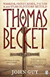Front cover for the book Thomas Becket: Warrior, Priest, Rebel by John Guy