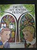 David, My Jewish Friend, Alice L. Goddard, 0377077011