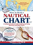 How to Read a Nautical Chart, 2nd Edition (Includes ALL of Chart #1): A Complete Guide to Using and Understanding Electronic and Paper Charts (International Marine-RMP)