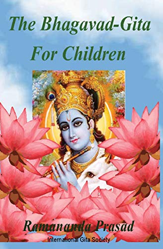 The Bhagavad-Gita For Children: and Beginners in Simple English por Prasad Ph.D., Dr. Ramananda