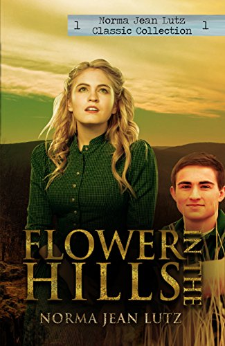 Flower in the Hills: (a sweet teen romance) (Norma Jean Lutz Classic Collection Book 1) by [Lutz, Norma Jean]