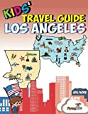 Kids' Travel Guide - Los Angeles: Kids enjoy the best of Los Angeles with fascinating facts, fun activities, useful tips, quizzes and Leonardo! (Volume 12)