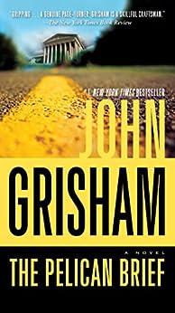 The Pelican Brief: A Novel by [Grisham, John]