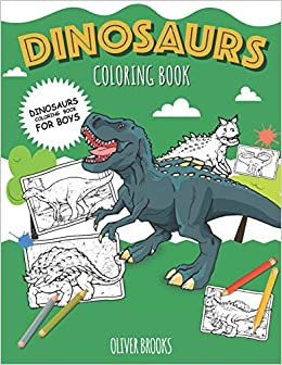 DINOSAURS - Coloring Book for Boys: Color 30 kinds of ...