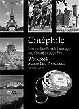 Cinéphile Workbook, Manuel du Professeur: Intermediate French Language and Culture through Film (French Edition)