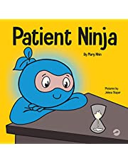 Patient Ninja: A Children's Book About Developing Patience and Delayed Gratification