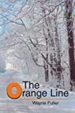 The Orange Line, Wayne Fuller, 0595261574