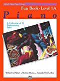Alfred's Basic Piano Library Fun Book, Bk 1A: A Collection of 31 Entertaining Solos