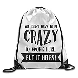Sack Bag You Don't Have To Be Crazy Fashion Drawstring Backpack