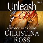 Unleash Me, Vol. 2: Unleash Me, Book 2 | Christina Ross