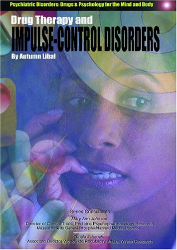 Read Online Drug Therapy and Impulse Control Disorders (Psychiatric Disorders: Drugs & Psychology for the Mind and Body) pdf