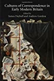 Cultures of Correspondence in Early Modern Britain (Material Texts)