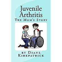 Juvenile Arthritis the Mom's Story