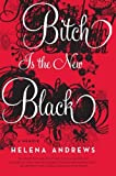 Bitch Is the New Black, Helena Andrews, 0061778842