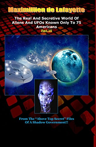 Part 10.The Real And Secretive World Of Aliens And UFOs Known Only To 75 Americans (