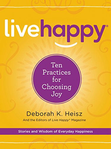 Live Happy: Ten Practices for Choosing Joy cover