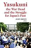 Yasukuni the War Dead and the Struggle for Japan's Past, , 019932803X