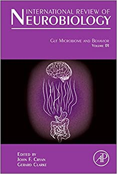 Gut Microbiome and Behavior, Volume 131 (International Review of Neurobiology)