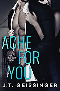 Ache For You by JT Geissinger