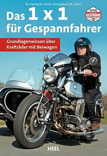 Das 1 x 1 für Gespannfahrer: Grundlagenwissen über Krafträder mit Beiwagen