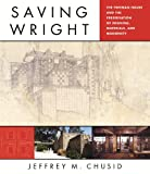 Saving Wright, Jeffrey M. Chusid, 0393733025