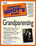 img - for The Complete Idiots Guide to Grandparenting by Walter and Marilyn Hartt (1997-01-01) book / textbook / text book