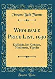 Amazon / Forgotten Books: Wholesale Price List, 1930 Daffodils, Iris Xiphium, Montbretia, Tigridia Classic Reprint (Oregon Bulb Farms)