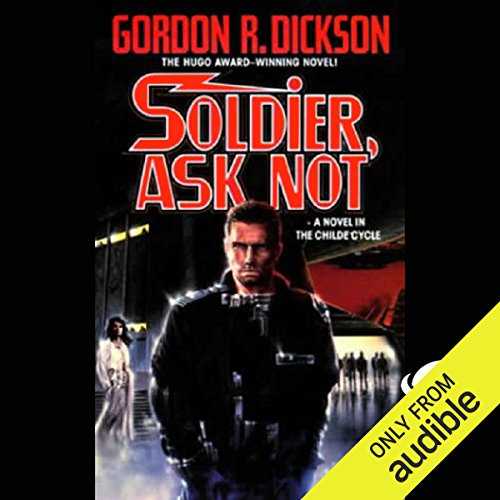 Soldier, Ask Not: Dorsai Series, Book 3