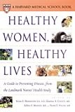 img - for Healthy Women, Healthy Lives: A Guide to Preventing Disease, from the Landmark Nurses' Health Study (Harvard Medical School Book) book / textbook / text book