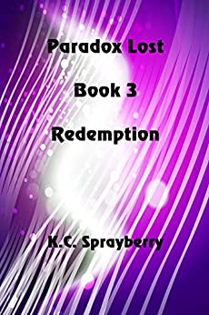 Paradox Lost: Redemption by [Sprayberry, K. C.]