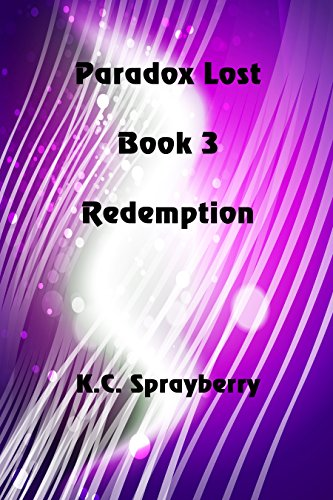 Paradox Lost: Redemption by [Sprayberry, K. C.]