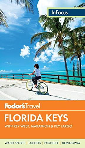Fodor's In Focus Florida Keys: with Key West, Marathon & Key Largo (Travel Guide) (Book Florida Keys Travel)