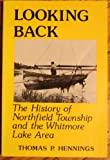 img - for Looking back: The history of Northfield Township and the Whitmore Lake area book / textbook / text book
