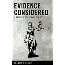 Evidence Considered: A Response To Evidence For God
