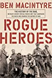 Image of Rogue Heroes: The History of the SAS, Britain's Secret Special Forces Unit That Sabotaged the Nazis and Changed the Nature of War