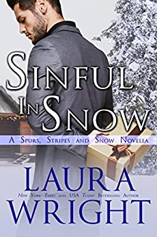 Sinful In Snow (Spurs, Stripes and Snow Book 3) by [Wright, Laura]