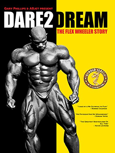Dare2dream  The Flex Wheeler Story
