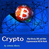Crypto: What Bitcoin, XRP, and Other