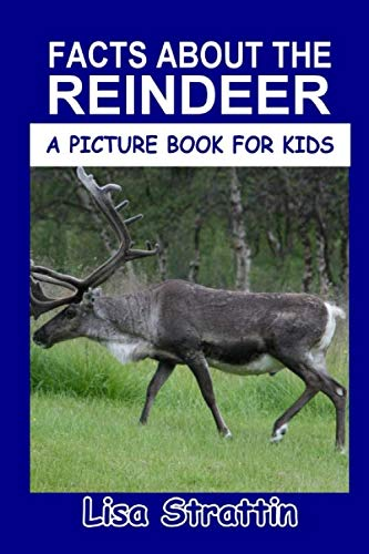 Facts About the Reindeer (A Picture Book for Kids, Vol 211)