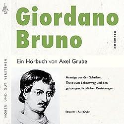 Giordano Bruno: Auszüge aus den Schriften, Texte zum Lebensweg und den geistesgeschichtlichen Beziehungen