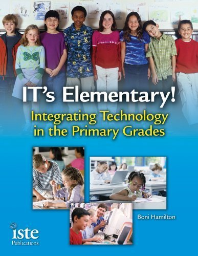 IT's Elementary!: Integrating Technology in the Primary Grades by Boni Hamilton (2007-03-15)