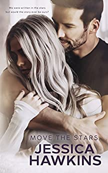 Move the Stars (Something in the Way Book 3) by [Hawkins, Jessica]