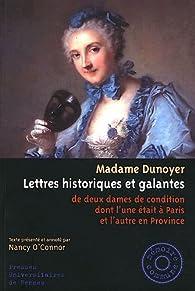 Lettres historiques et galantes de deux dames de condition dont l'une était à Paris et l'autre en province par Anne-Marguerite Petit Dunoyer